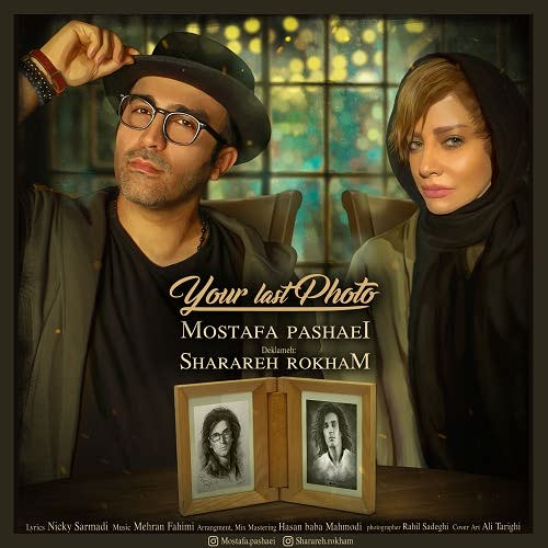 Mostafa Pashaei & Sharareh Rokham – Your Last Photo