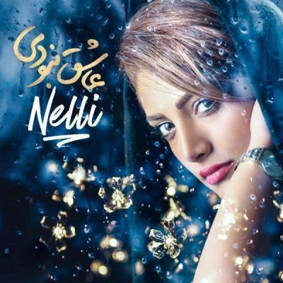 Nelli – Ashegh Naboodi