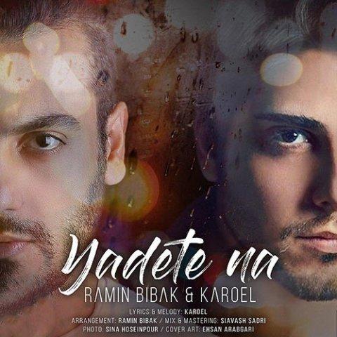 Ramin Bibak Ft Karoel – Yadete Na